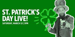 St. Patrick's Day Live!